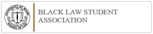 University of Miami Black Law Student Association