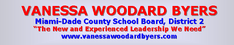 VANESSA WOODARD BYERS: The Right Choice for Miami-Dade County School Board!