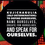 The Second Day of Kwanzaa: Kujichagulia