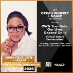 "Oprah Winfrey, NAACP and National Voting Rights Leaders Join Together for National Town Hall: ""OWN YOUR VOTE: OUR LIVES DEPEND ON IT"""