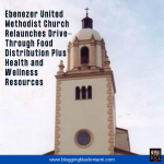 Ebenezer United Methodist Church   Relaunches Drive-Through Food Distribution Plus Health and Wellness Resources