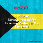 URGENT: COVID-19 Testing Protocol for Visitors to The Bahamas