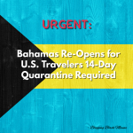 Bahamas Re-Opens for U.S. Travelers; 14-Day Quarantine Required
