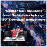 "Formula  One: The Racing Event that Refuses to Accept ""No"" from Black Homeowners"
