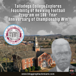 Talladega College Explores Feasibility of Reviving Football Programon 100-Year Anniversary of Championship Win